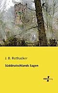 Süddeutschlands Sagen