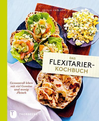 Das Flexitarier-Kochbuch