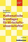 Mathematische Grundlagen für Wirtschaftswissenschaftler. Grundzüge der BWL