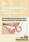 Prüfungsvorbereitung aktuell Zahnmedizinische/r Fachangestellte/r: Zwischen- und Abschlussprüfung