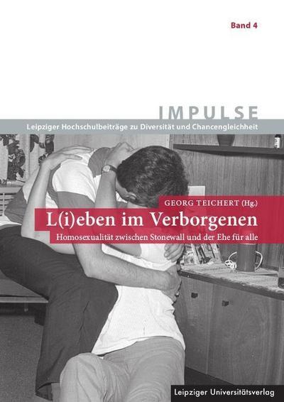 l-i-eben-im-verborgenen-homosexualitat-zwischen-stonewall-und-der-ehe-fur-alle-impulse-leipziger