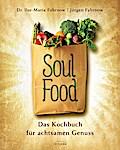 Soulfood - das Kochbuch für achtsamen Genuss: ...