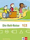 Die Reli-Reise. Schülerbuch 1./2. Schuljahr. Ausgabe Baden-Württemberg ab 2017