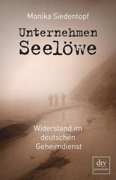 Unternehmen Seelöwe: Widerstand im deutschen Geheimdienst