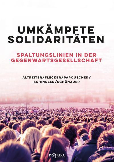 Umkämpfte Solidaritäten: Spaltungslinien in der Gegenwartsgesellschaft