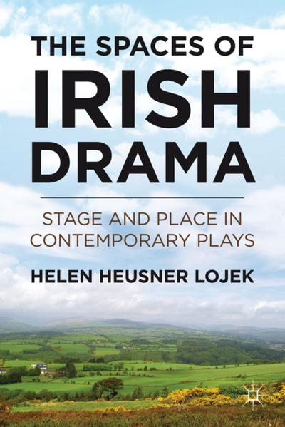 the-spaces-of-irish-drama-stage-and-place-in-contemporary-plays