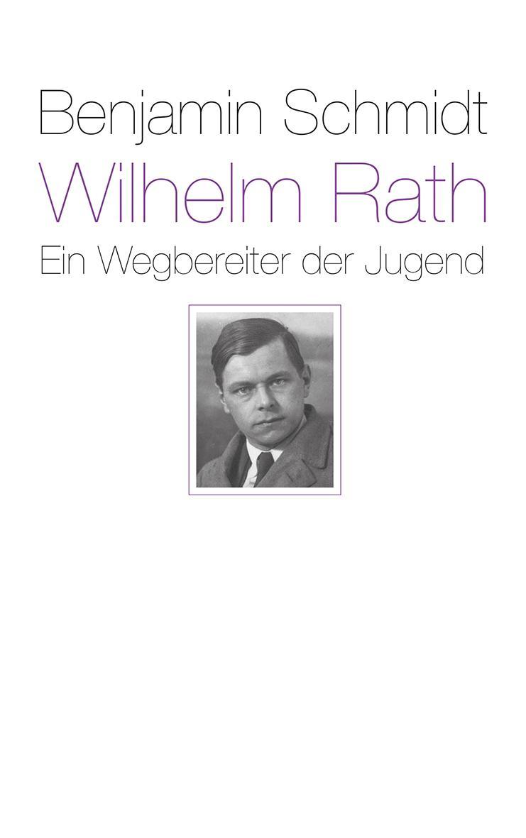 NEU-Wilhelm-Rath-Ein-Wegbereiter-der-Jugend-Benjamin-Schmidt-519222