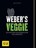 Weber's Veggie: Die besten Grillrezepte (GU W ...