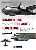 Bomber und Schlachtflugzeuge: Deutsche Luftwa ...