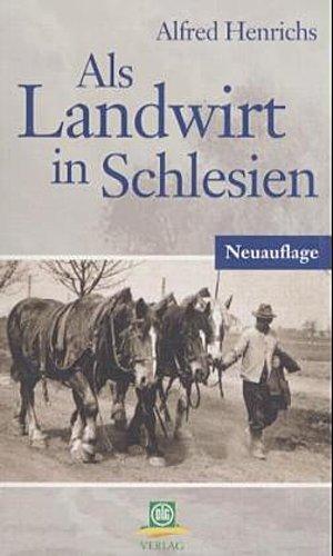 Als-Landwirt-in-Schlesien-Alfred-Henrichs