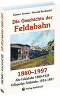 Die Geschichte der FELDABAHN 1880-1997