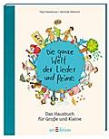 Die ganze Welt der Lieder und Reime: Hausbuch ...