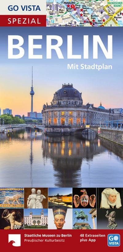GO VISTA Spezial: Reiseführer Berlin: Mit 48 Extraseiten zu den Staatlichen Museen zu Berlin (SMB) (Go Vista City Guide)