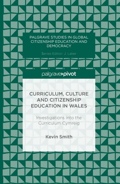 curriculum-culture-and-citizenship-education-in-wales-investigations-into-the-curriculum-cymreig-