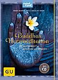 Buddhas Herzmeditation (mit Audio-CD): Mit Ac ...
