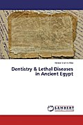 Dentistry & Lethal Diseases in Ancient Egypt