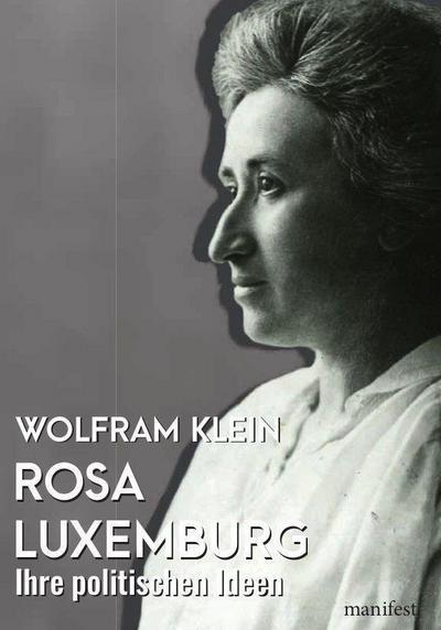Rosa Luxemburg: Ihre politischen Ideen