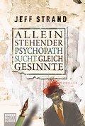 Alleinstehender Psychopath sucht Gleichgesinn ...