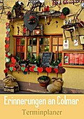 9783665915650 - Ulrike Kröll: Erinnerungen an Colmar - Terminplaner (Wandkalender 2018 DIN A3 hoch) - Entdecken Sie das malerische Colmar im Herzen des Elsass (Familienplaner, 14 Seiten ) - كتاب