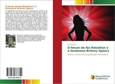 O fórum de fãs Rebellion e o fenômeno Britney Spears - Otávio Daros