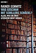 Was geschah mit Schillers Schädel?: Alles, wa ...