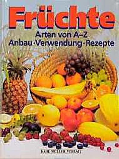 fruchte-arten-von-a-z-anbau-verwendung-rezepte
