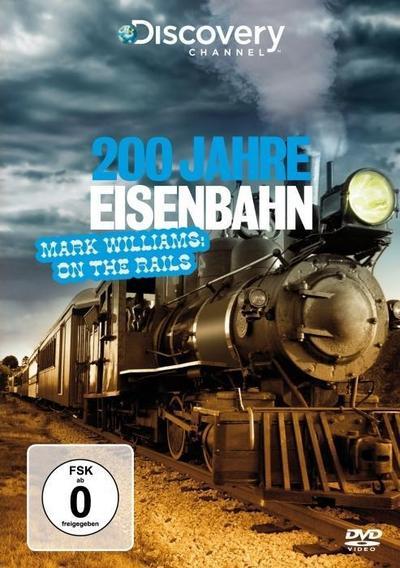 200-jahre-eisenbahn-mark-williams-on-the-rails-discovery-channel-