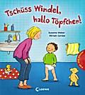 Tschüss Windel, hallo Töpfchen!   ; mit Schie ...