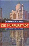Die Purpurstadt.  Eine Familiensaga aus Indie ...
