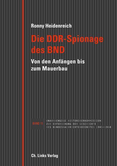 Die DDR-Spionage des BND  Von den Anfängen bis zum Mauerbau  Deutsch