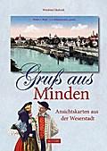 Gruß aus Minden; Ansichtskarten aus der Weser ...