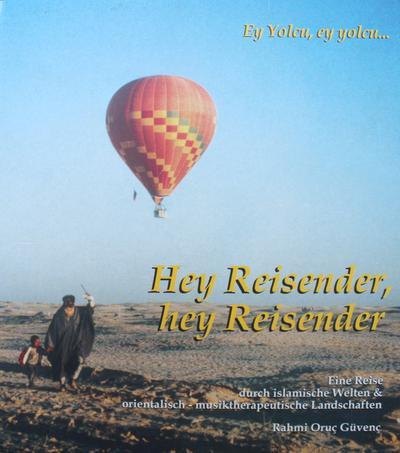 hey-reisender-eine-reise-durch-islamische-welten-orientalisch-musiktherapeutische-landschaften