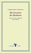 Die Invasion der Barbaren: Warum ist Kultur e ...