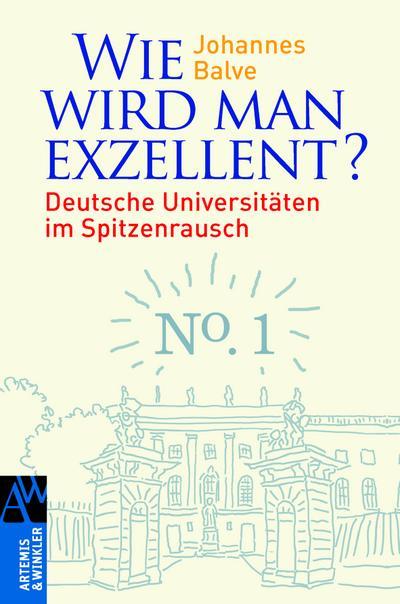wie-wird-man-exzellent-deutsche-universitaten-im-spitzenrausch