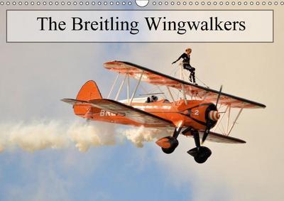 The Breitling Wingwalkers (Wall Calendar 2018 DIN A3 Landscape)