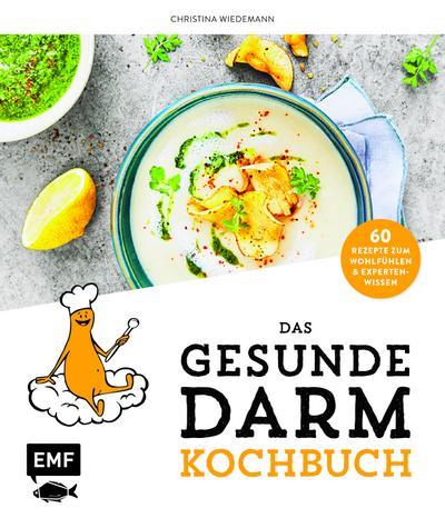 Das gesunde Darmkochbuch  60 Rezepte zum Wohlfühlen und Expertenwissen  Deutsch
