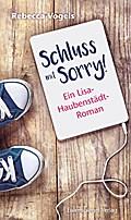 Schluss mit Sorry! Ein Lisa-Haubenstädt-Roman