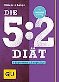 Die 5:2-Diät: 5 Tage essen - 2 Tage Diät