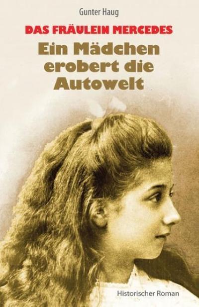 das-fraulein-mercedes-ein-madchen-erobert-die-autowelt-historischer-roman