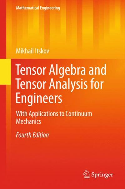 tensor-algebra-and-tensor-analysis-for-engineers-with-applications-to-continuum-mechanics-mathemat