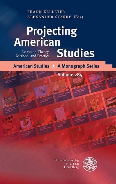 projecting-american-studies-essays-on-theory-method-and-practice, 18.62 EUR @ regalfrei-de