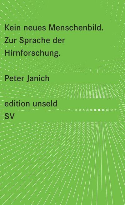 Kein neues Menschenbild: Zur Sprache der Hirnforschung (edition unseld)