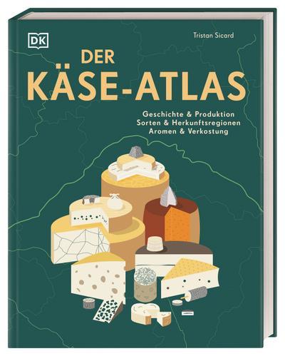der-kase-atlas-geschichte-produktion-sorten-herkunftsregionen-aromen-verkostung