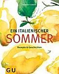 Ein italienischer Sommer: Rezepte & Geschicht ...