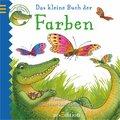 Das kleine Buch der Farben: Das sehr unfreund ...