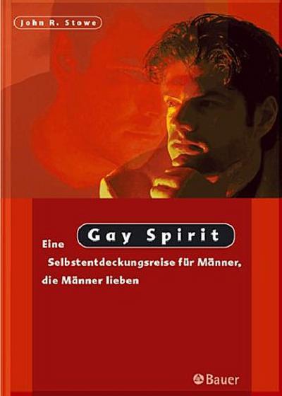 gay-spirit-eine-selbstentdeckungsreise-fur-manner-die-manner-lieben-