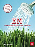 EM   Effektive Mikroorganismen im Garten; Ges ...