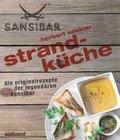 Strandküche: Die Originalrezepte der legendären Sansibar