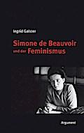 Simone de Beauvoir und der Feminismus: Ausgewählte Aufsätze
