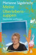 Meine Überlebens-Suppen: Rezepte und Geschich ...